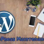 WordPress Maintenance, Support Services, Help & Optimization