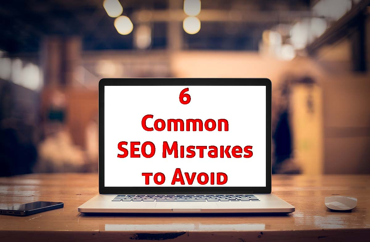 How to avoid the 6 most common SEO mistakes
