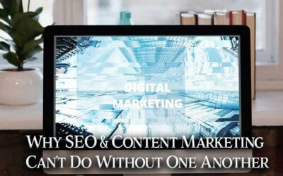 Why SEO and Content Marketing Can't Do Without One Another